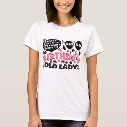 Big 50 Birthday Old Lady T-Shirt