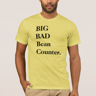 Big Bad Beancounter - Funny Accountant Name T-Shirt