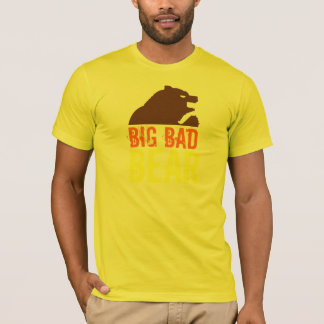 Big Bad Bear Brown Bear T-Shirt