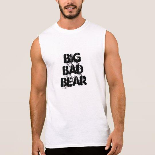 Big Bad Bear Grunge Font Sleeveless Shirt