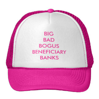 BIG BAD BOGUS BENEFICIARY BANKS -CAP MESH HATS