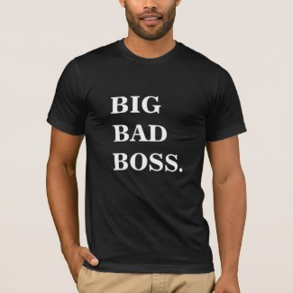 BIG BAD BOSS Funny Boss Man Name T Shirt