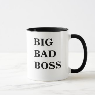 Big Bad Boss Funny Scary Boss Name Mug!