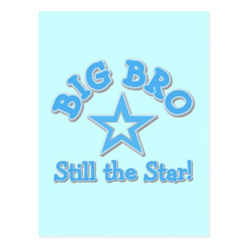 Big Bro Still the Star Tshirts and Gifts Post Cards