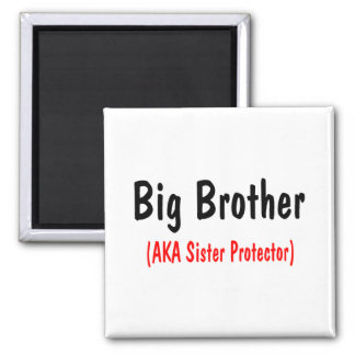 Big Brother (AKA Sister Protector) Square Magnet
