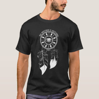 Big Brother Is Watching Dreamcatcher T T-Shirt