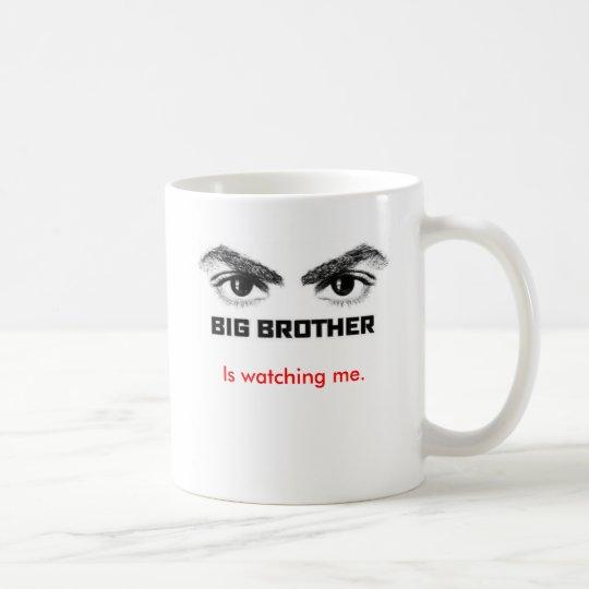 Big Brother is watching me. Coffee Mug