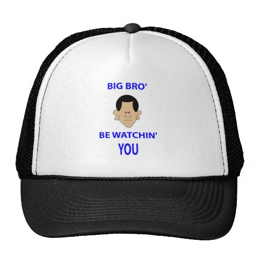 big brother is watching you bro' be watchin' obama hats