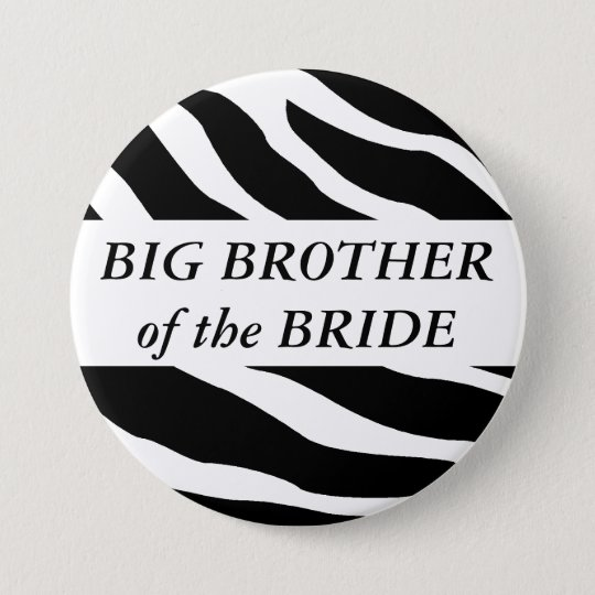 Big Brother Of The Bride Zebra Wedding Button