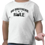 Big Brothers Rule T Shirts