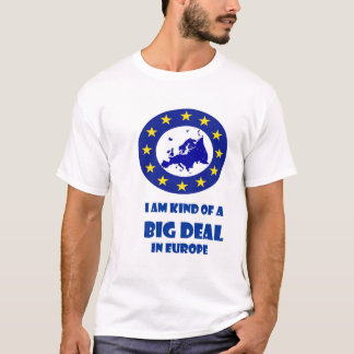 Big deal in Europe 2 T-Shirt