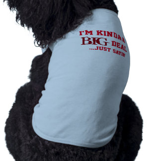 Big Deal Sleeveless Dog Shirt