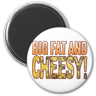 Big Fat And Blue Cheesy Magnet