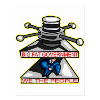 Big Fat Government Squeezing We The People Postcard