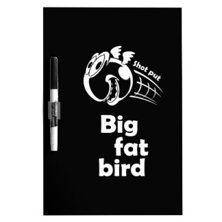Big fat shot put bird dry erase board