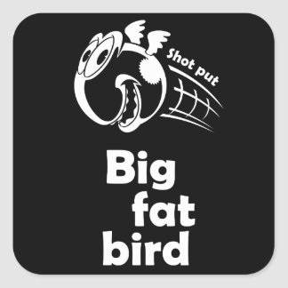 Big fat shot put bird square sticker
