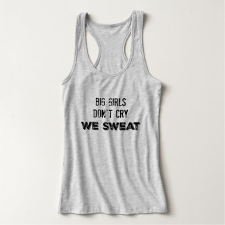 Big Girls Don't Cry Tank Top