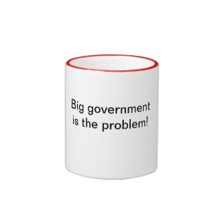 Big government is the problem! coffee mug