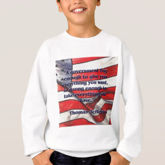 Big Government Quote by Jefferson Sweatshirt