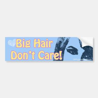 Big Hair Don't Care Bumper Sticker Car Bumper Sticker