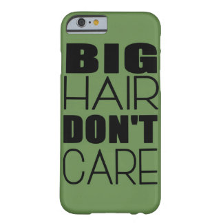 Big Hair Don't Care Phone Case
