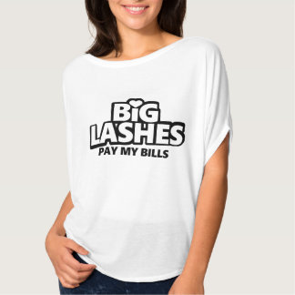 Big Lashes Pay My Bills T-Shirt