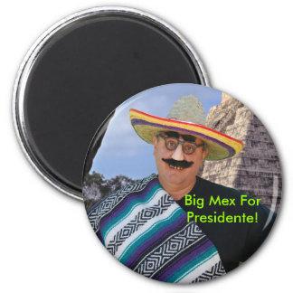 Big Mex For Presidente! Magnet