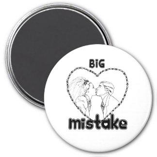 BIG MISTAKE 7.5 CM ROUND MAGNET