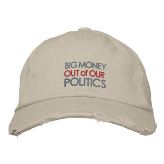 Big Money Out Of Our Politics Embroidered Baseball Caps