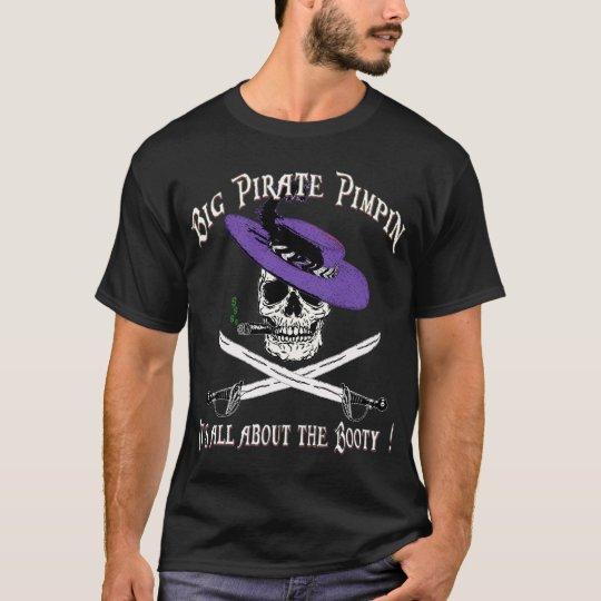 BIG PIRATE PIMPIN ! T-Shirt