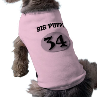 """Big Puppy"" #34 Sleeveless Dog Shirt"