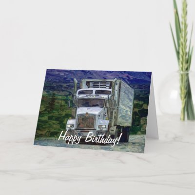 Big Rig Road-liner Truck-lover Birthday Card | Zazzle.c