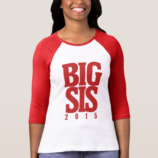Big Sis 2015 T Shirts