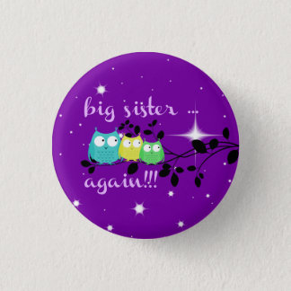 Big Sister ... AGAIN!!!  button! 3 Cm Round Badge