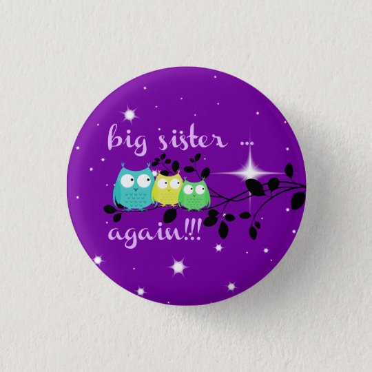 Big Sister  AGAIN!!! button! 3 Cm Round