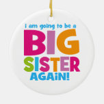 Big Sister Again Ornaments