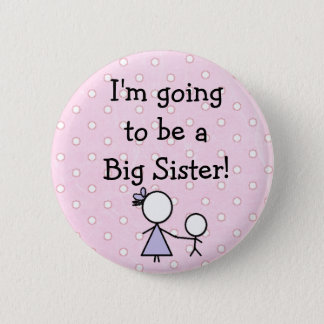 """Big Sister"" Button, pink with white polka dots. 6 Cm Round Badge"