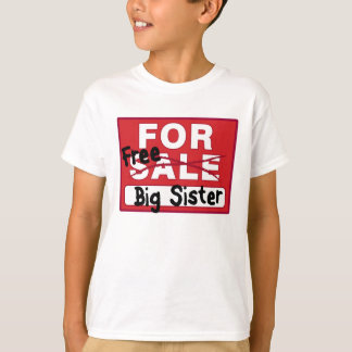 Big Sister For Sale T-shirt