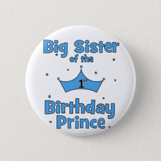 Big Sister of the 1st Birthday Prince! 6 Cm Round Badge