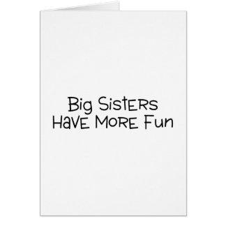 Big Sisters Have More Fun Greeting Card