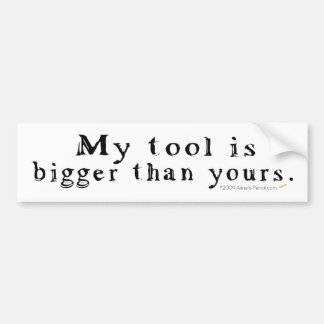 Big Tool Bumper Sticker