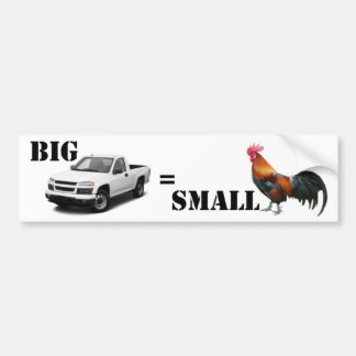 Big Truck, Small ..... Bumper Sticker