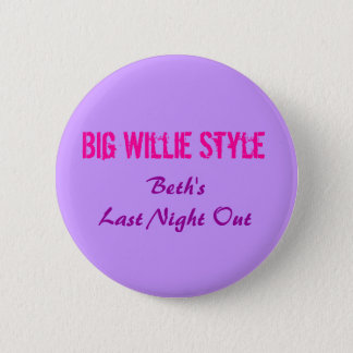 Big Willie Style, Beth's Last Night Out 6 Cm Round Badge