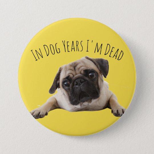 Big Yellow Pug Birthday 'Dog Years' Badge