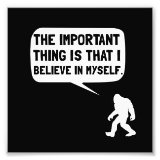 Bigfoot Believe In Myself Photographic Print
