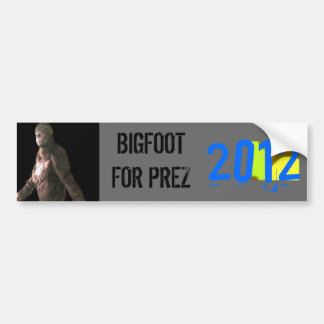 BIGFOOT FOR PRESIDENT 2012 BUMPER STICKER