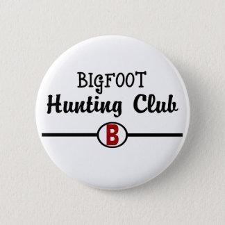 Bigfoot Hunting Club 6 Cm Round Badge