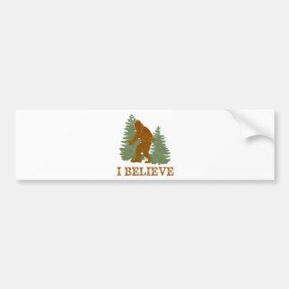 Bigfoot I believe Bumper Sticker