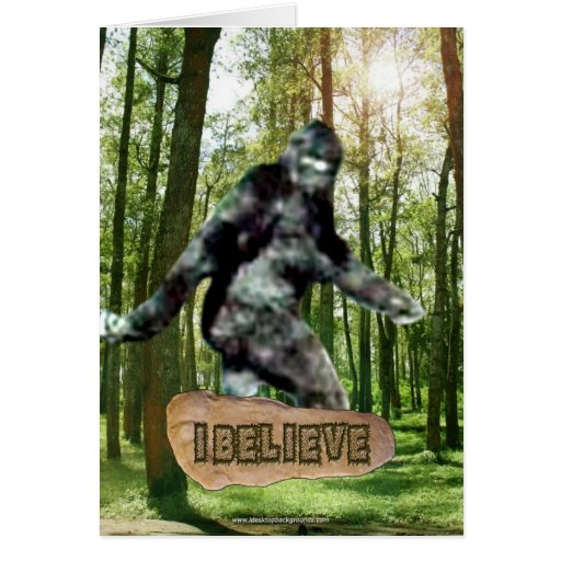 Bigfoot I Believe Card