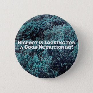 Bigfoot is Looking For a Good Nutritionist - Basic 6 Cm Round Badge
